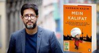 Hasnain Kazim: Mein Kalifat, Quelle: Penguin Random House Verlagsgruppe, Fotograf/in: Hasnain Kazim Peter Rigaud